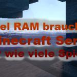 wie viel Ram brauch ein MC Server