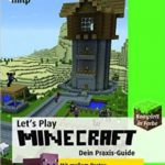 Let's Play Minecraft: Dein Praxis-Guide
