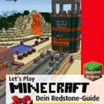 Minecraft Guide: Let's Play Minecraft: Dein Redstone-Guide