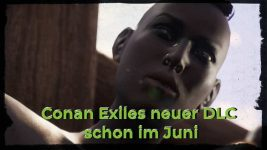 Conan Exiles neuer DLC Imperial East Back für Conan Exiles und zähmbare Begleiter angekündigt