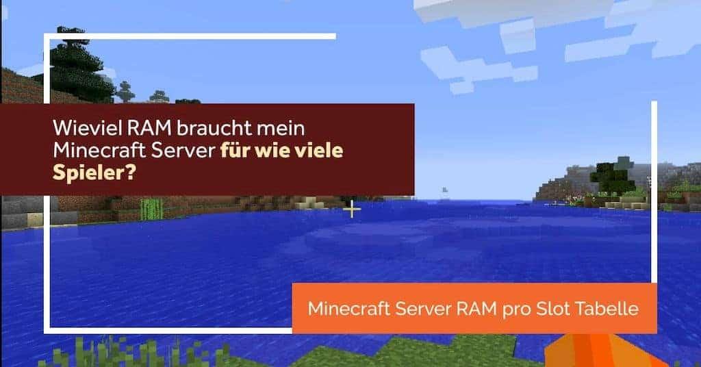 Minecraft Server Ram Bedarf zeigt minecraft welt mit wasser und Tabelle zur RAM Berechnung pro Spieler